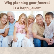 Why Planning Your Funeral is a Happy Event
