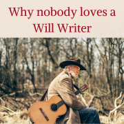 Why nobody loves a Will Writer