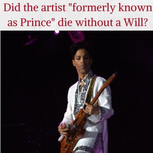 Did Prince die without a will?