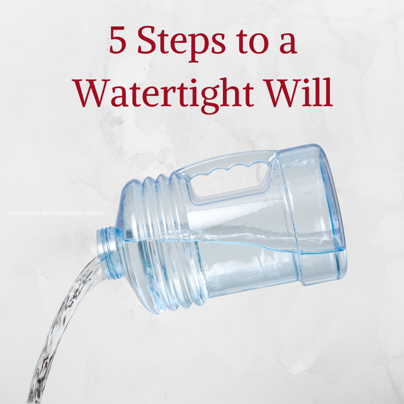 5 steps to a Watertight Will