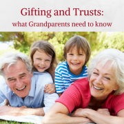 Gifting and Trusts