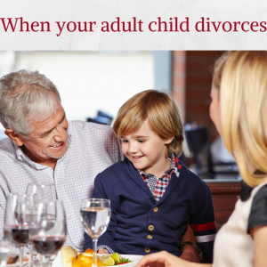 Advice for grandparents on divorce in the family