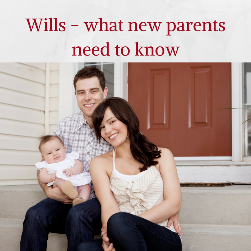 Wills and Legal Planning for New Parents