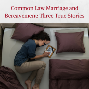 Common Law Marriage and Bereavement – Three True Stories