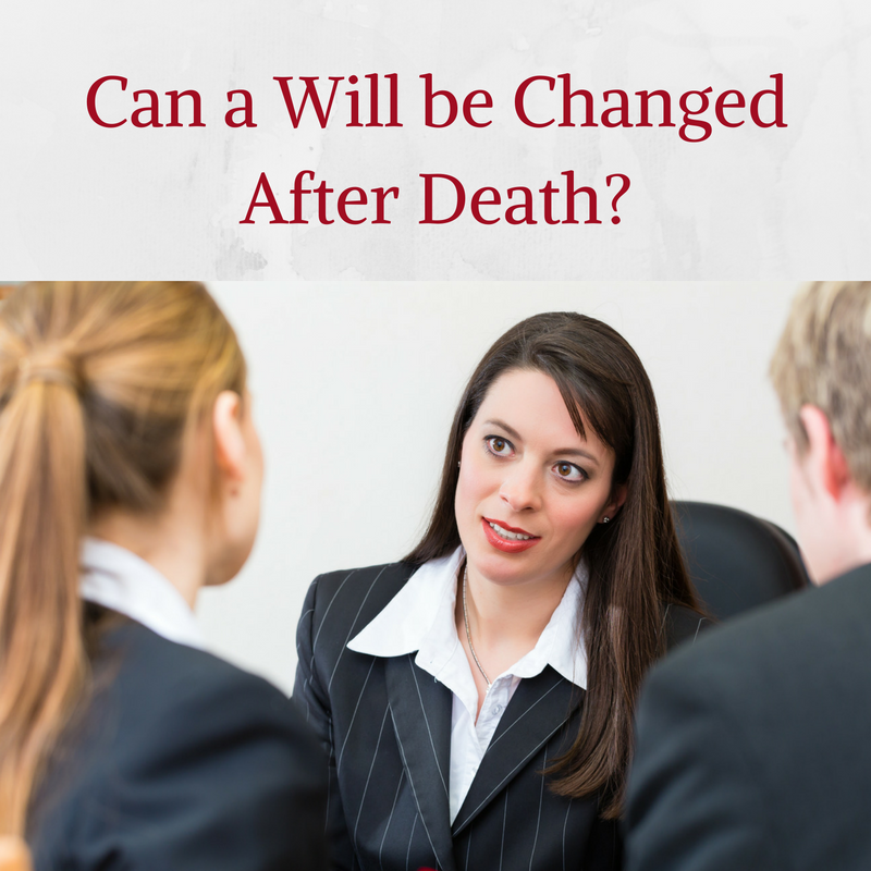 Can you Change a Will After Death?