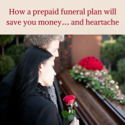 How a prepaid funeral plan will save you money… and heartache