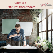 What is a Home Probate Service?