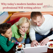 Why today's modern families need professional Will writing advice