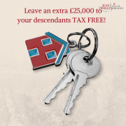 As of today, leave another £25,000 to your descendants TAX FREE!