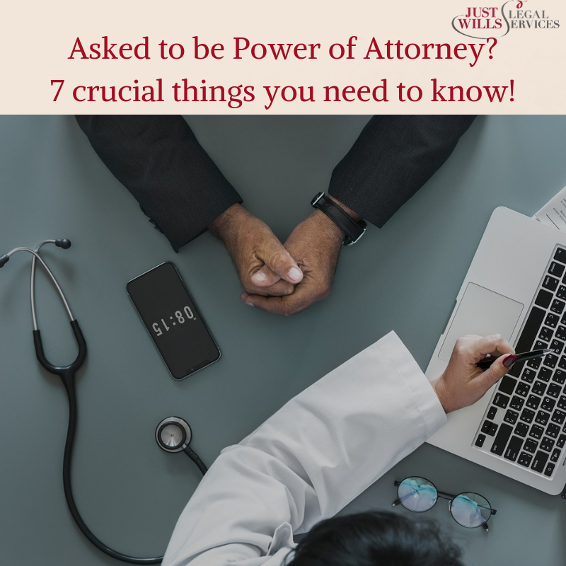 Asked to be Power of Attorney? Here are 7 crucial things you need to know.