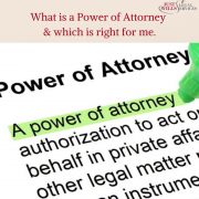 What is a Power of Attorney and which is right for me.