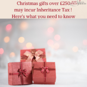 Christmas gifts over £250 may incur Inheritance Tax!  Here's what you need to know.