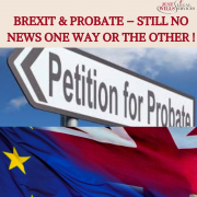 Brexit & Probate - No news one way or another